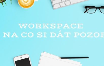 Workspace – na co si dát pozor